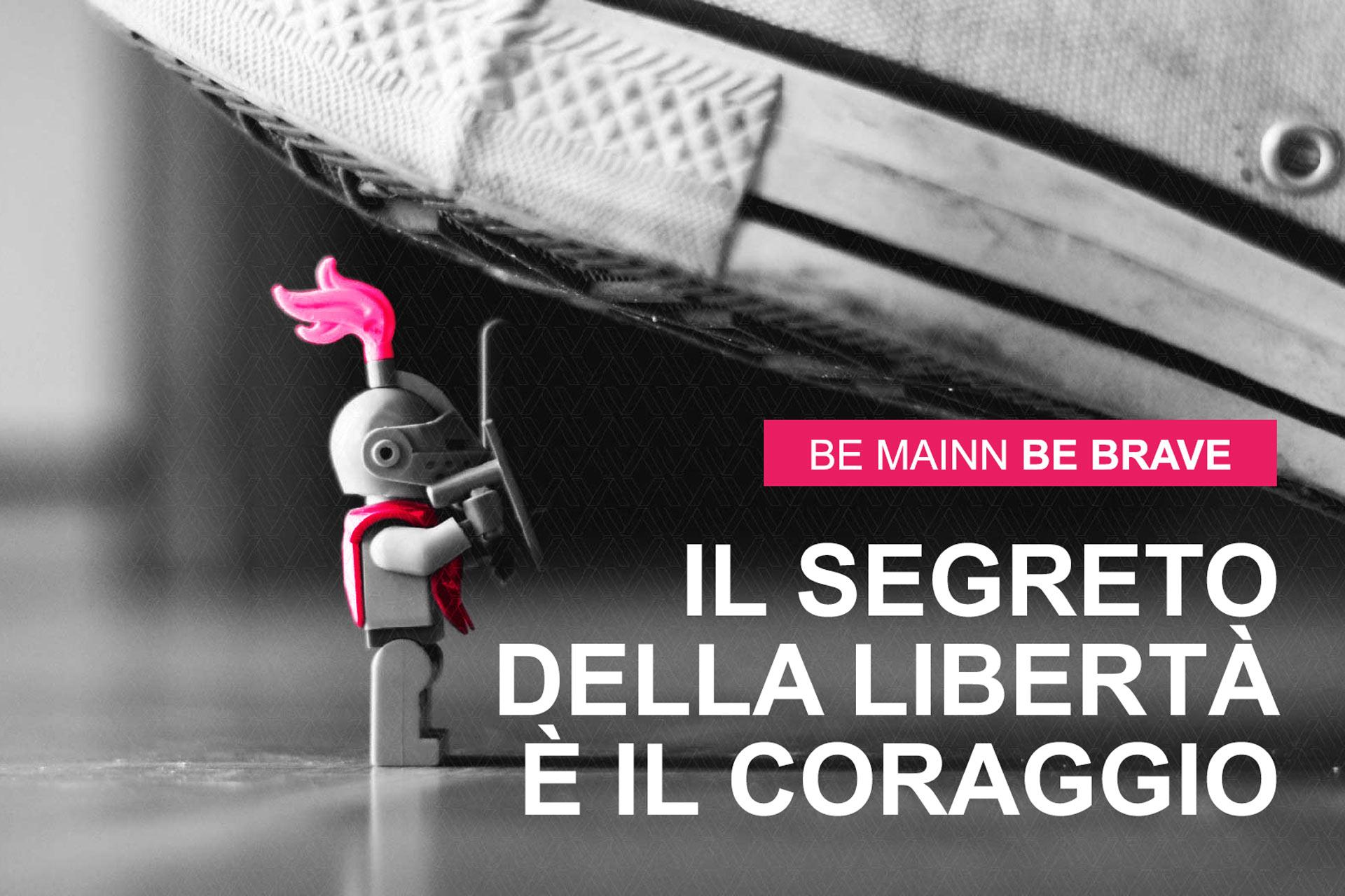 il segreto della libertá é il coraggio